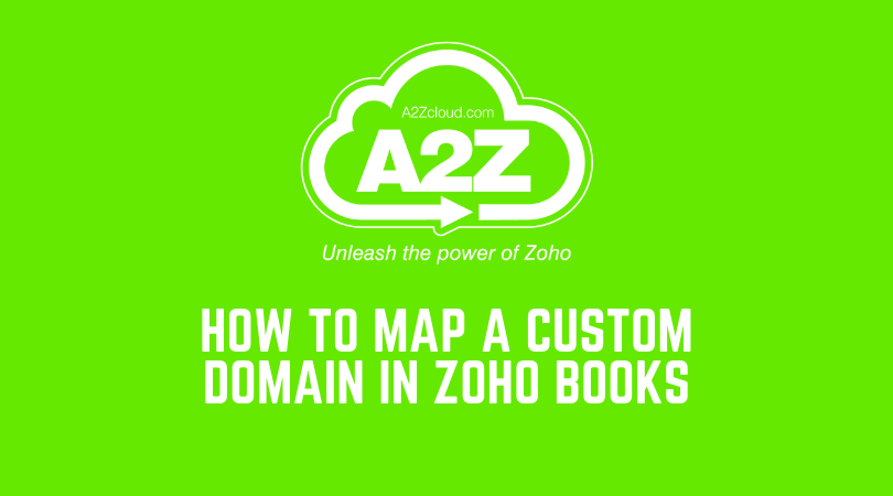 How to map a custom domain in Zoho Books