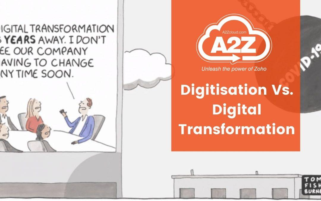 Digitisation Vs. Digital Transformation
