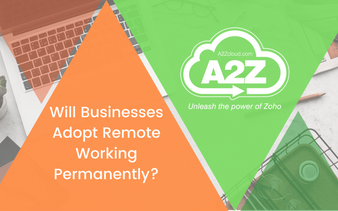 Will Businesses Adopt Remote Working Permanently?