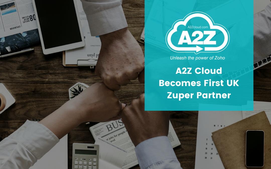 A2Z Cloud becomes the first UK Zuper Partner