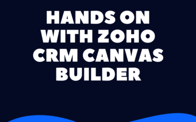 Hands on with Zoho CRM's Canvas Builder