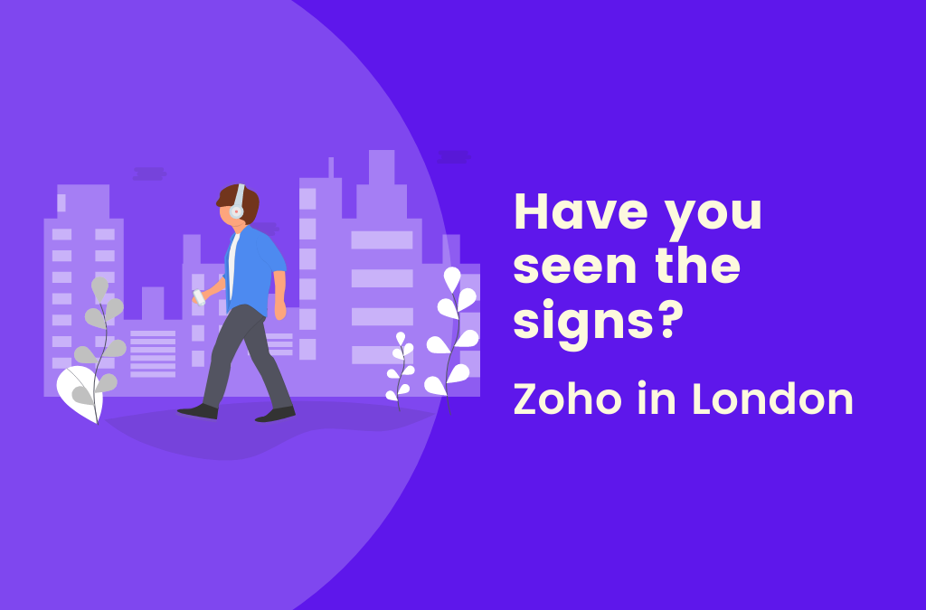 Have you seen the signs? Zoho are in London