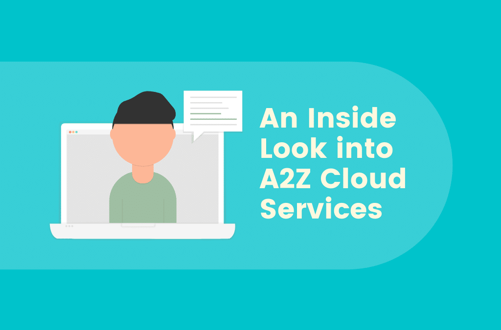 An Inside Look into A2Z Cloud Services