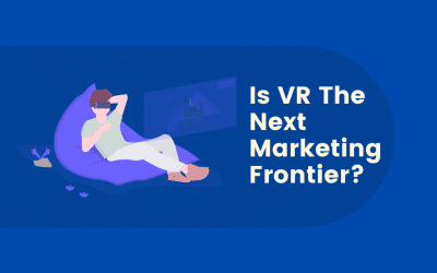 Is Virtual Reality The New Marketing Frontier