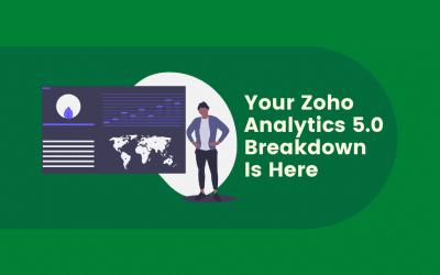 Your Zoho Analytics 5.0 Breakdown is Here
